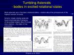 tumbling asteroids bodies in excited rotational states