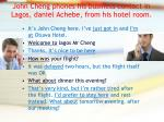 john cheng phones his business contact in lagos daniel achebe from his hotel room