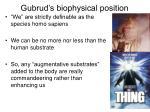 gubrud s biophysical position