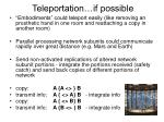 teleportation if possible