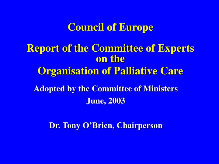 council of europe report of the committee of experts on the organisation of palliative care n.