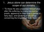 jesus alone can determine the scope of our ministry