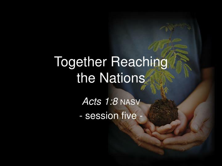 together reaching the nations n.