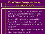 the difference between starting over and duplicating sin10
