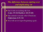 the difference between starting over and duplicating sin17