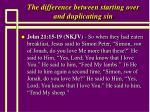 the difference between starting over and duplicating sin19