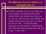 the difference between starting over and duplicating sin21