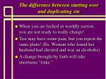 the difference between starting over and duplicating sin4