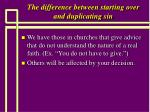 the difference between starting over and duplicating sin8