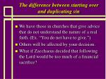 the difference between starting over and duplicating sin9
