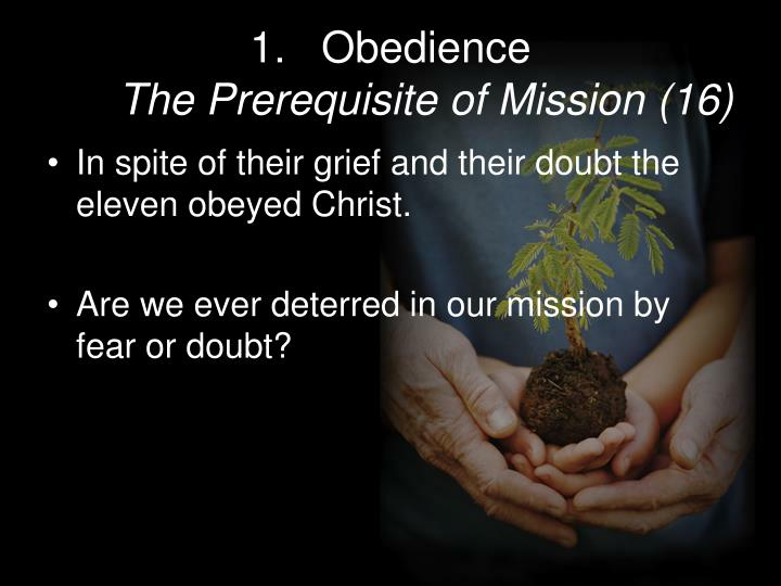 Obedience the prerequisite of mission 16