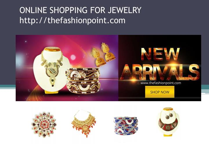 Online shopping for jewelry http thefashionpoint com