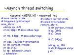 asynch thread switching