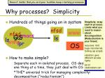 why processes simplicity
