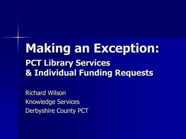 making an exception pct library services individual funding requests n.
