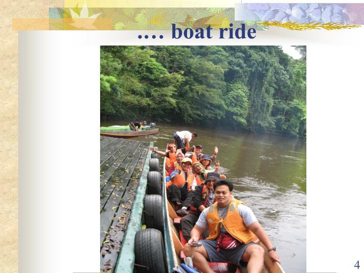 .… boat ride