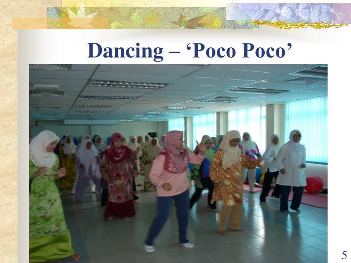 Dancing – 'Poco Poco'