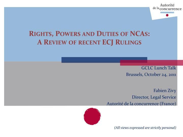 rights powers and duties of ncas a review of recent ecj rulings n.