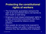 protecting the constitutional rights of workers