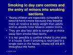 smoking in day care centres and the entry of minors into smoking sections