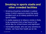 smoking in sports stadia and other crowded facilities