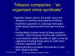 tobacco companies an organized crime syndicate