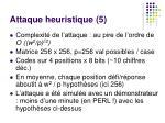 attaque heuristique 5