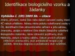 identifikace biologick ho vzorku a danky
