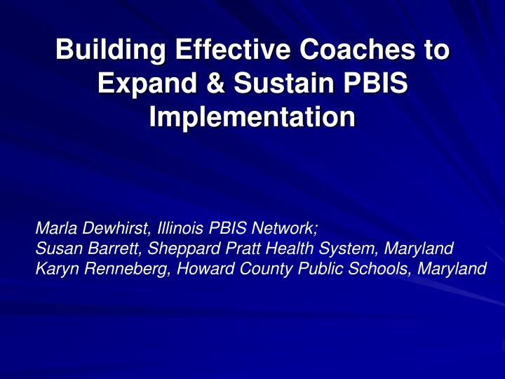 building effective coaches to expand sustain pbis implementation n.