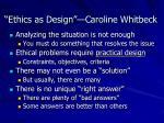 ethics as design caroline whitbeck