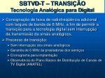 sbtvd t transi o tecnologia anal gica para digital