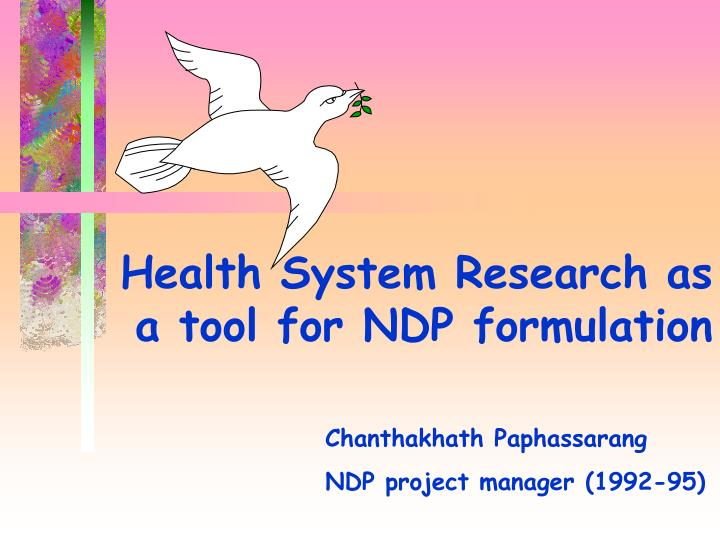health system research as a tool for ndp formulation n.