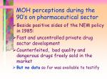 moh perceptions during the 90 s on pharmaceutical sector