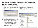 pengujian pada windows yang telah terhubung dengan samba server