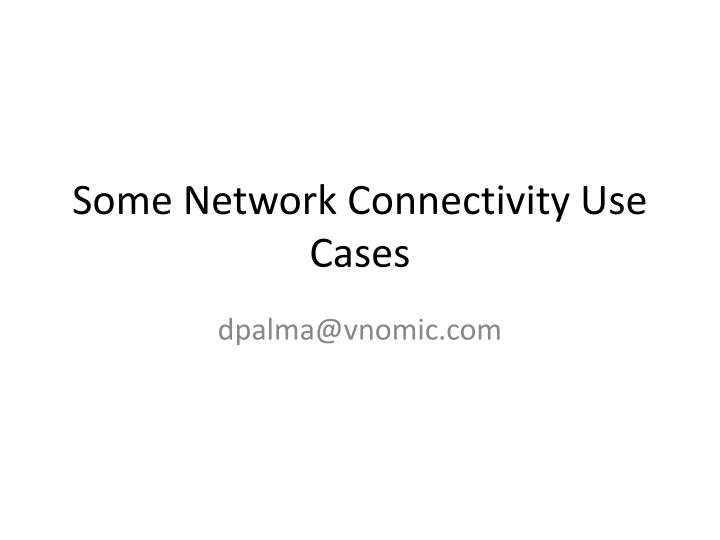 some network connectivity use cases n.