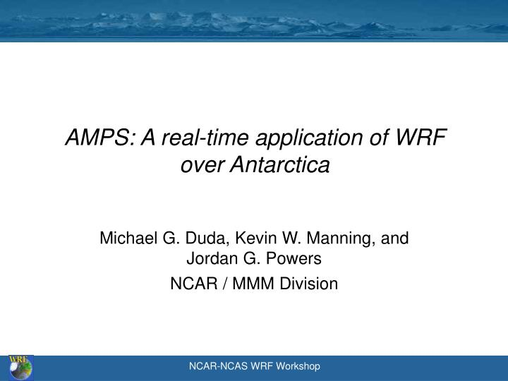 amps a real time application of wrf over antarctica n.