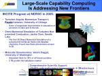 large scale capability computing is addressing new frontiers