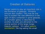 creation of galaxies