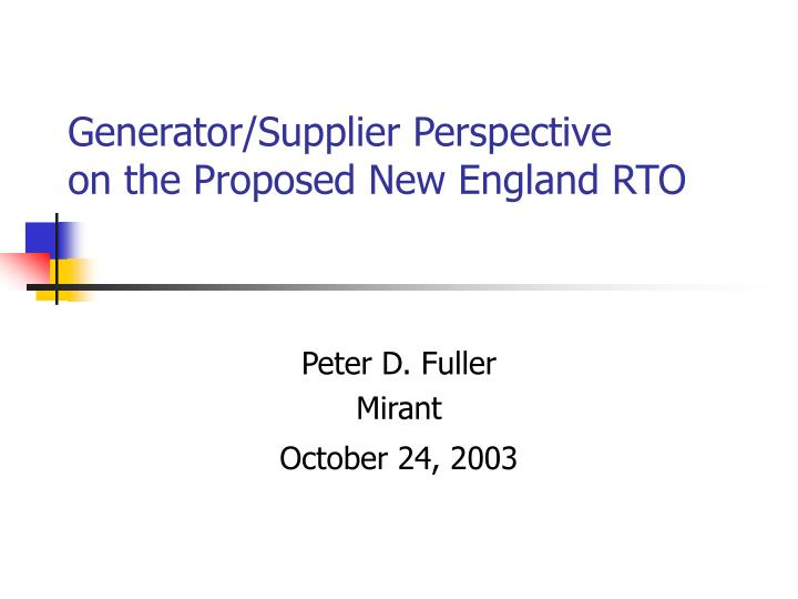 generator supplier perspective on the proposed new england rto n.