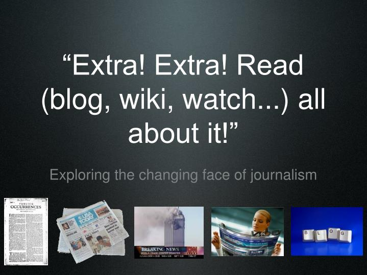 extra extra read blog wiki watch all about it n.