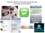 naturally digital communication includes also our mobile phones sms