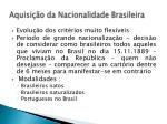 aquisi o da nacionalidade brasileira