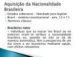 aquisi o da nacionalidade brasileira1