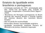 estatuto da igualdade entre brasileiros e portugueses