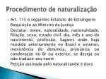 procedimento de naturaliza o