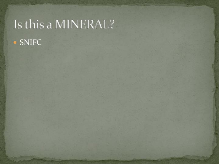 is this a mineral n.