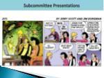 subcommittee presentations