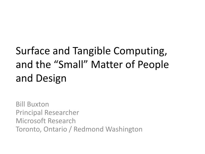 surface and tangible computing and the small matter of people and design n.
