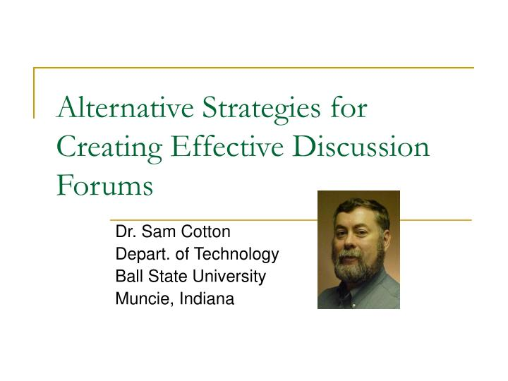 alternative strategies for creating effective discussion forums n.