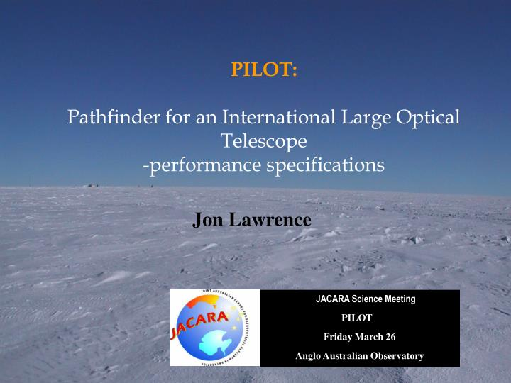 pilot pathfinder for an international large optical telescope performance specifications n.